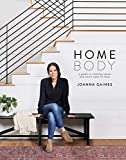 Homebody: A Guide to Creating Spaces You Never Want to Leave