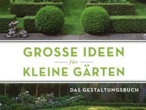 Große Ideen für kleine Gärten Quelle: GPP